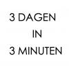 3 DAGEN IN 3 MINUTEN